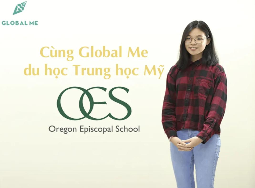Học bổng trung học Top 100 tại Mỹ – Oregon Episcopal School, xếp hạng 58 trên toàn nước Mỹ. Nắm ngay bí kíp ẵm học bổng trung học OES cùng học sinh Global Me!